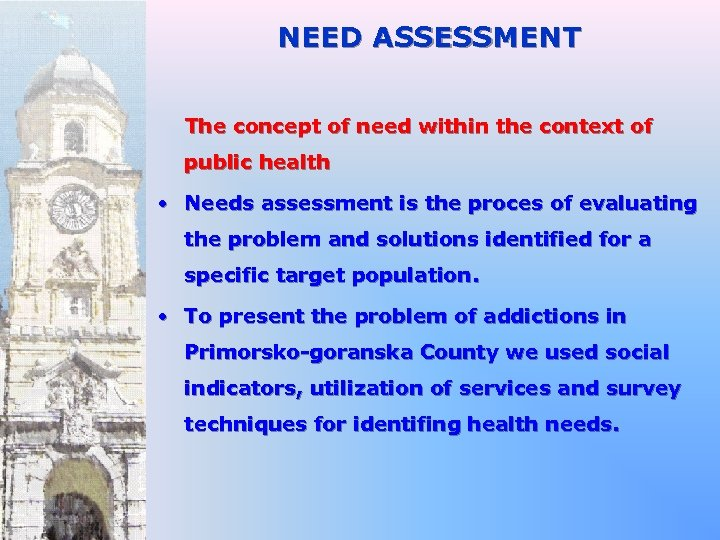 NEED ASSESSMENT The concept of need within the context of public health • Needs