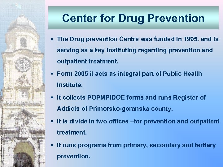 Center for Drug Prevention § The Drug prevention Centre was funded in 1995. and