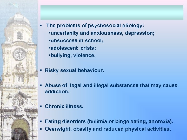 § The problems of psychosocial etiology: • uncertanity and anxiousness, depression; • unsuccess in