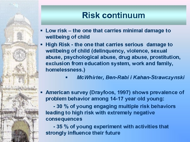 Risk continuum § Low risk – the one that carries minimal damage to wellbeing