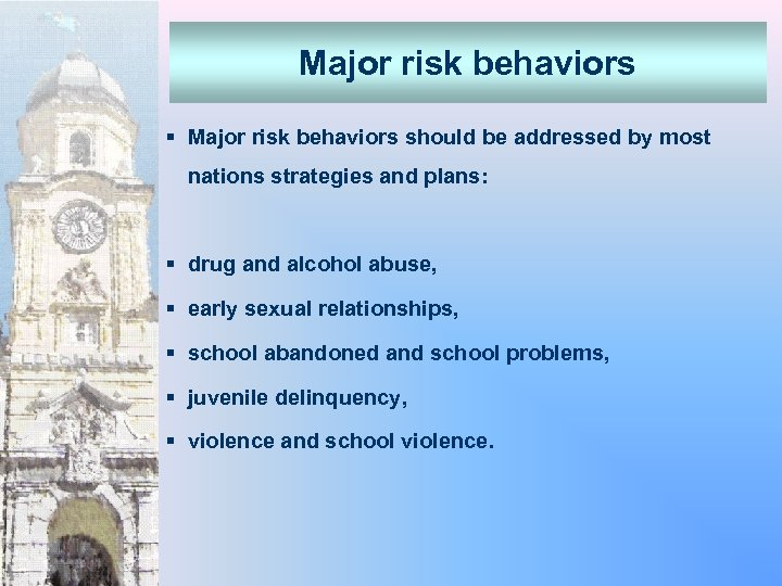 Major risk behaviors § Major risk behaviors should be addressed by most nations strategies