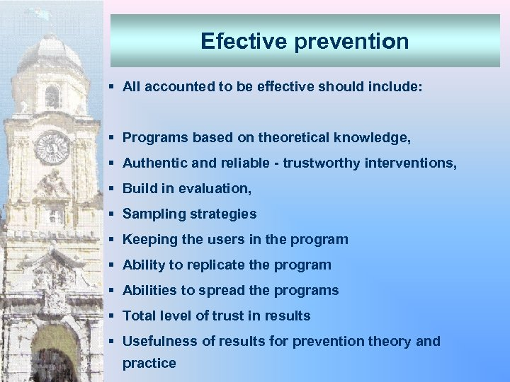 Efective prevention § All accounted to be effective should include: § Programs based on