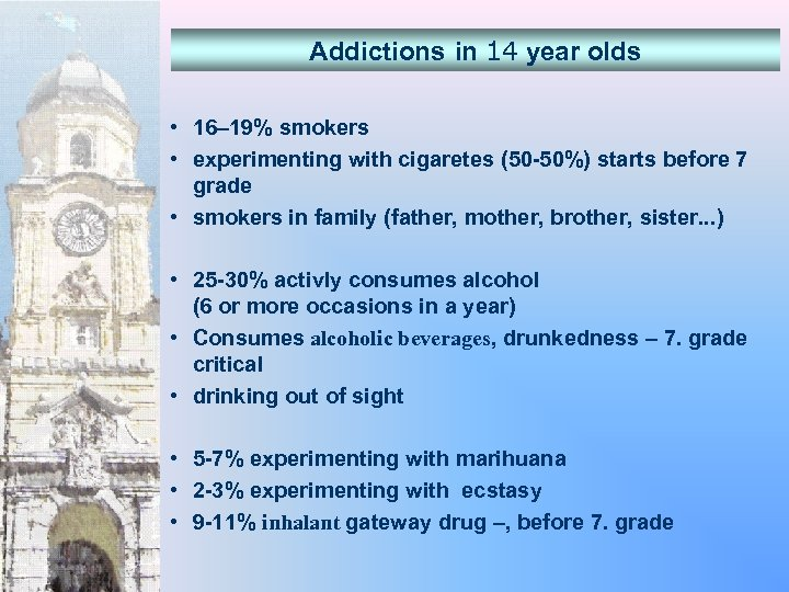 Addictions in 14 year olds • 16– 19% smokers • experimenting with cigaretes (50