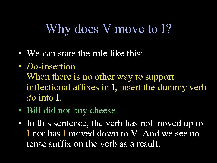 Why does V move to I? • We can state the rule like this: