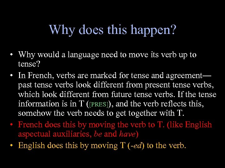 Why does this happen? • Why would a language need to move its verb