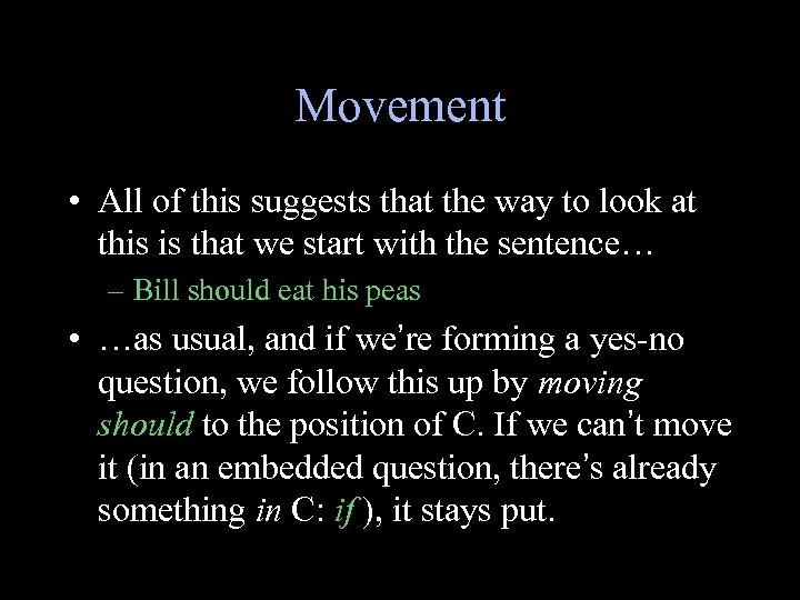 Movement • All of this suggests that the way to look at this is