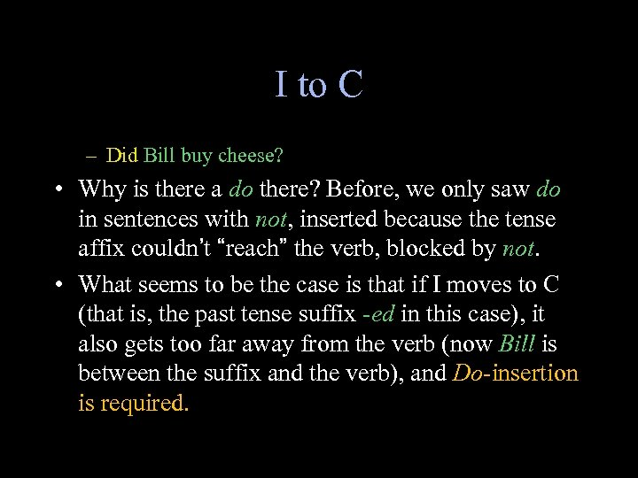 I to C – Did Bill buy cheese? • Why is there a do