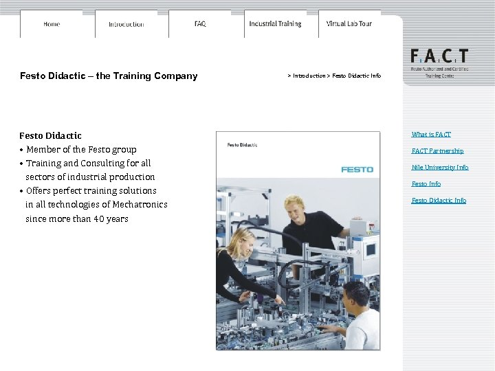 Festo Didactic – the Training Company Festo Didactic • Member of the Festo group
