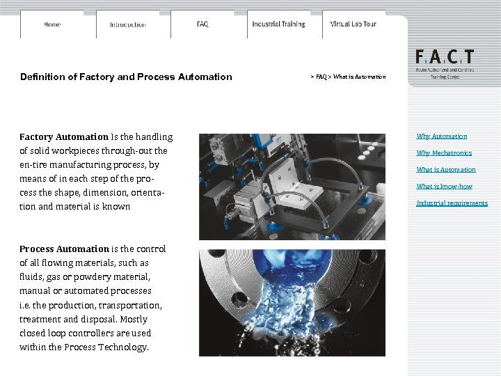 Definition of Factory and Process Automation Factory Automation Is the handling of solid workpieces