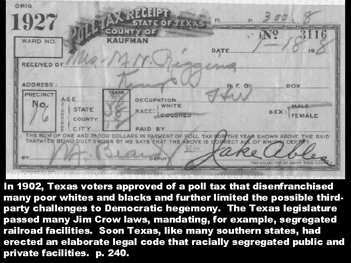 In 1902, Texas voters approved of a poll tax that disenfranchised many poor whites