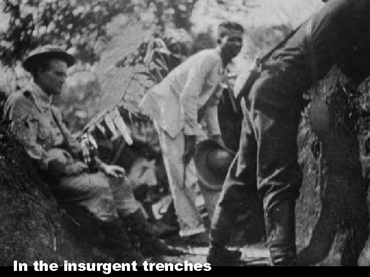In the insurgent trenches