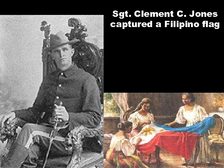Sgt. Clement C. Jones captured a Filipino flag