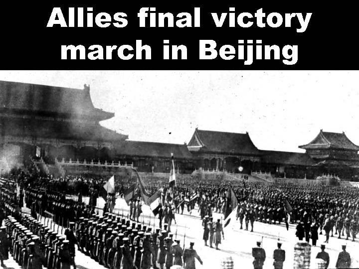 Allies final victory march in Beijing