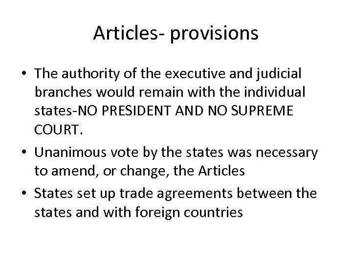 Articles- provisions • The authority of the executive and judicial branches would remain with