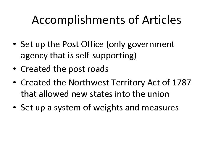 Accomplishments of Articles • Set up the Post Office (only government agency that is