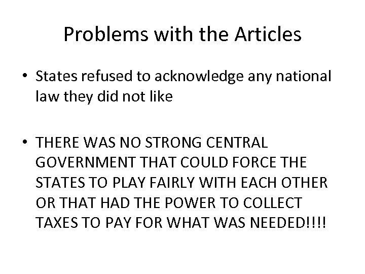 Problems with the Articles • States refused to acknowledge any national law they did