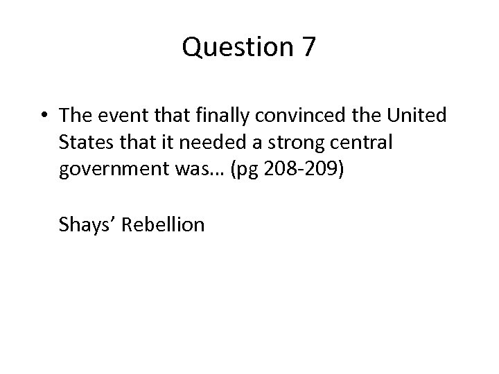 Question 7 • The event that finally convinced the United States that it needed