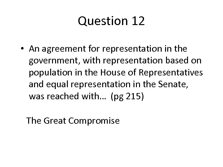 Question 12 • An agreement for representation in the government, with representation based on