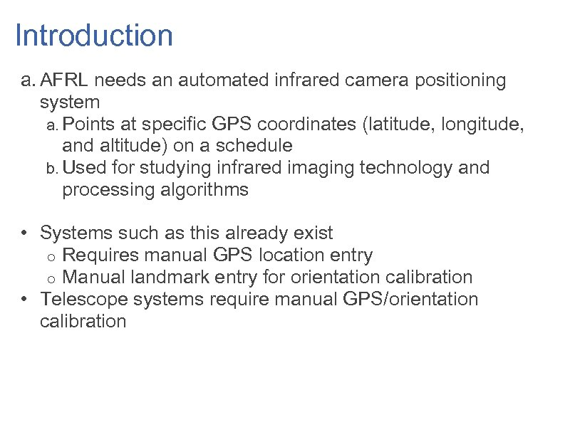 Introduction a. AFRL needs an automated infrared camera positioning system a. Points at specific