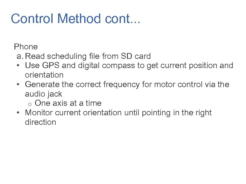 Control Method cont. . . Phone a. Read scheduling file from SD card •