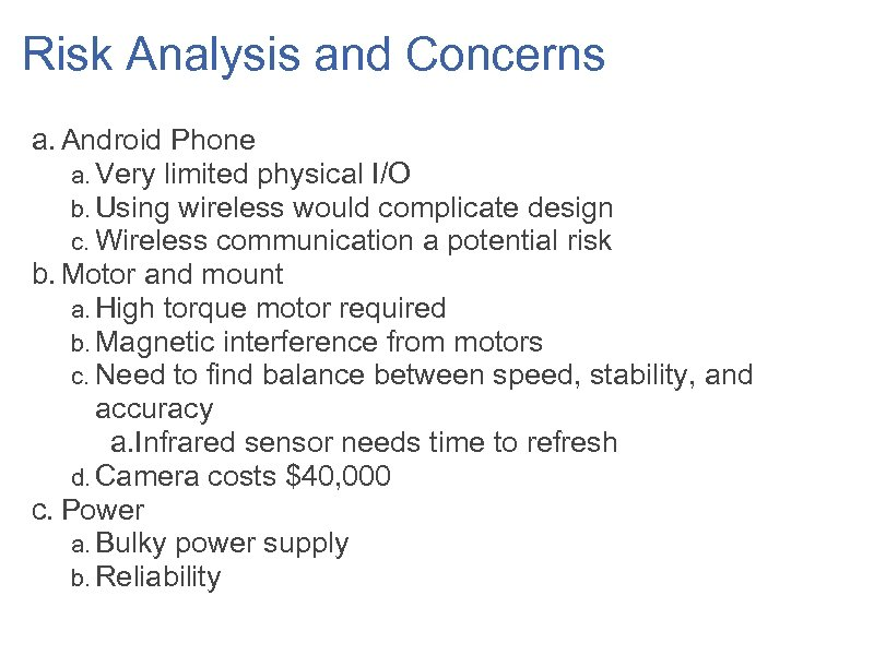 Risk Analysis and Concerns a. Android Phone a. Very limited physical I/O b. Using