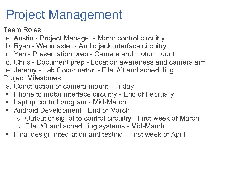 Project Management Team Roles a. Austin - Project Manager - Motor control circuitry b.
