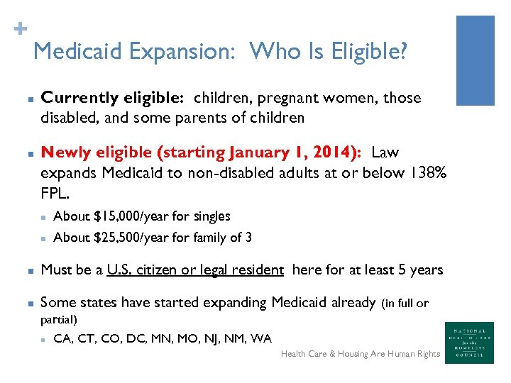 + Medicaid Expansion: Who Is Eligible? n n Currently eligible: children, pregnant women, those