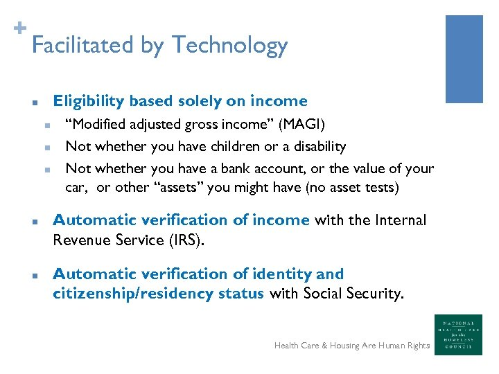 "+ Facilitated by Technology Eligibility based solely on income n n n ""Modified adjusted"