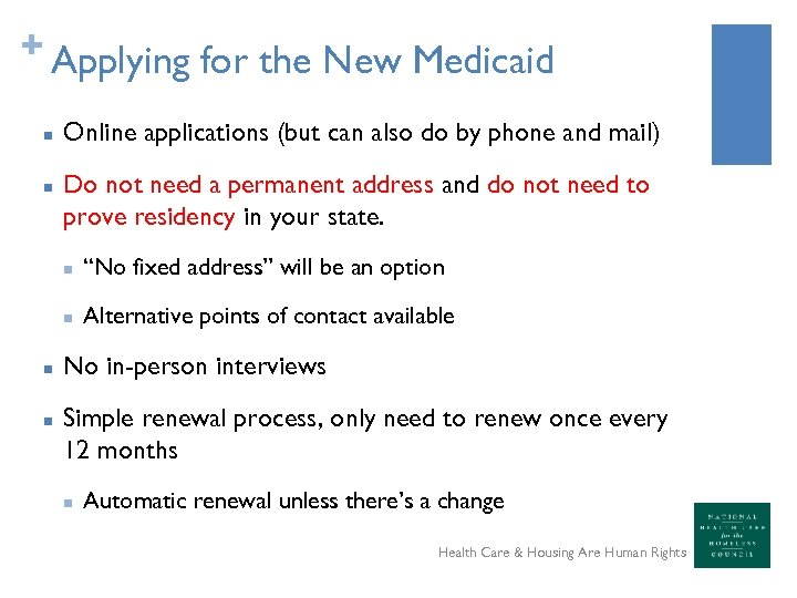 + Applying for the New Medicaid n n Online applications (but can also do