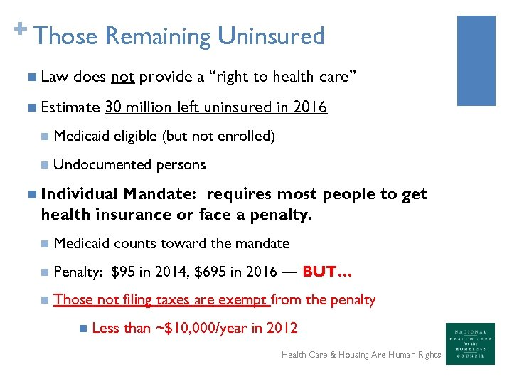 "+ Those Remaining Uninsured n Law does not provide a ""right to health care"""