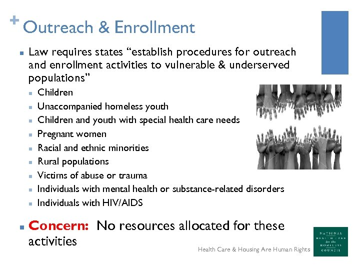 "+ Outreach & Enrollment n Law requires states ""establish procedures for outreach and enrollment"