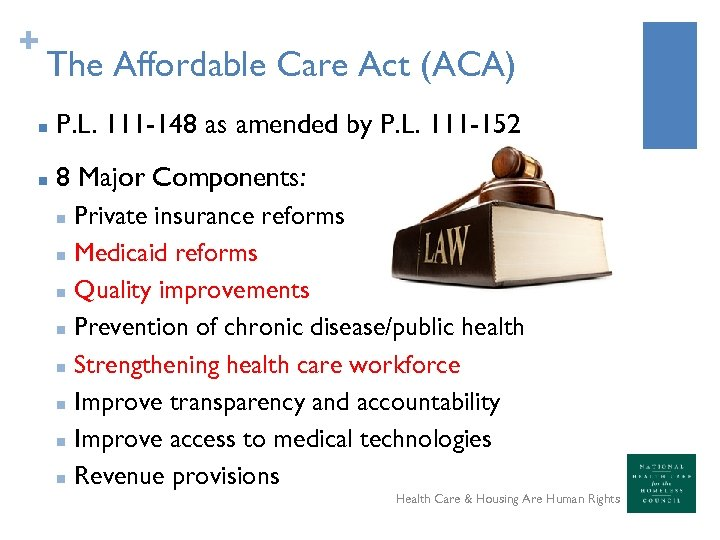 + The Affordable Care Act (ACA) n P. L. 111 -148 as amended by