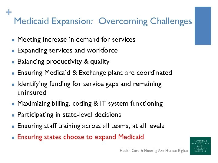 + Medicaid Expansion: Overcoming Challenges n Meeting increase in demand for services n Expanding