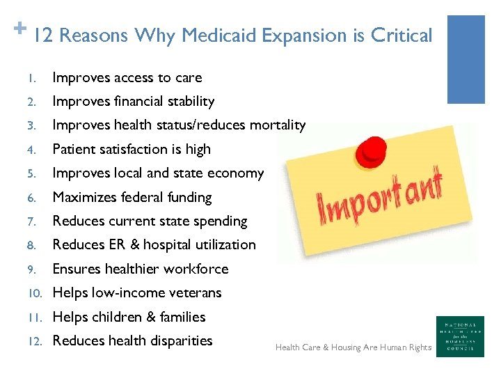 + 12 Reasons Why Medicaid Expansion is Critical 1. Improves access to care 2.