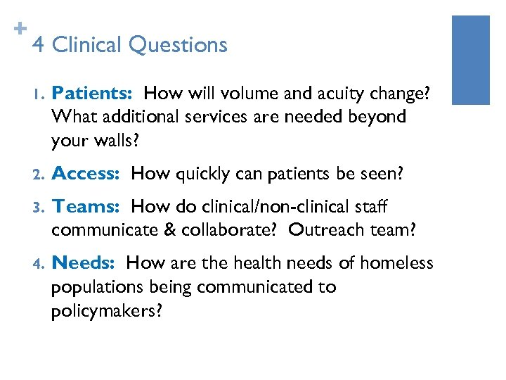 + 4 Clinical Questions 1. Patients: How will volume and acuity change? What additional