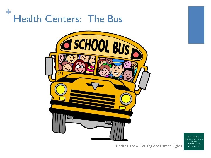 + Health Centers: The Bus Health Care & Housing Are Human Rights