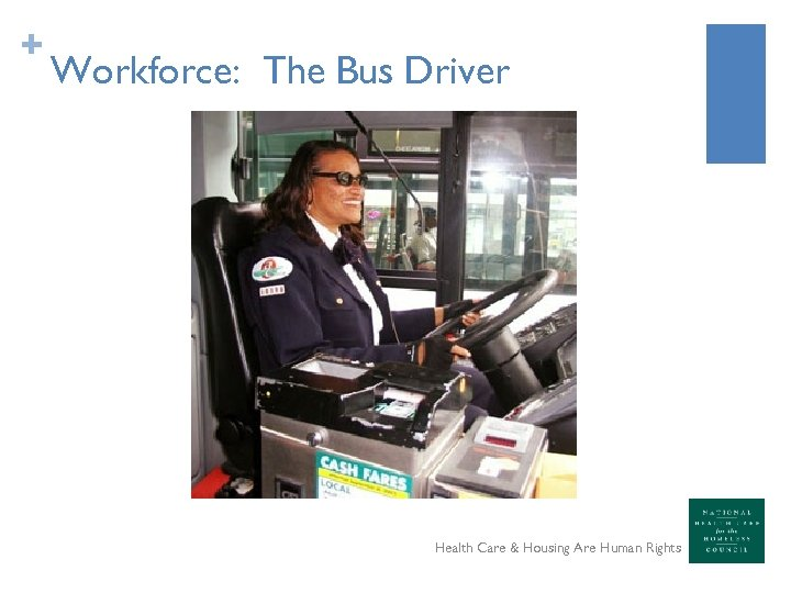 + Workforce: The Bus Driver Health Care & Housing Are Human Rights
