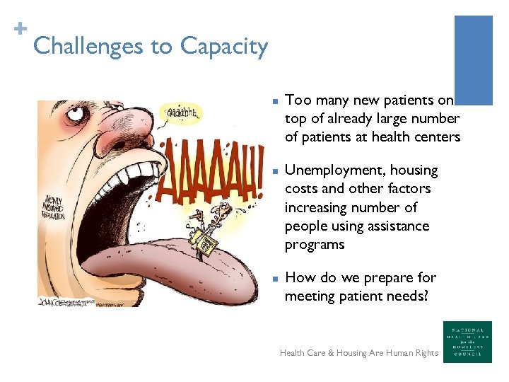 + Challenges to Capacity n n n Too many new patients on top of