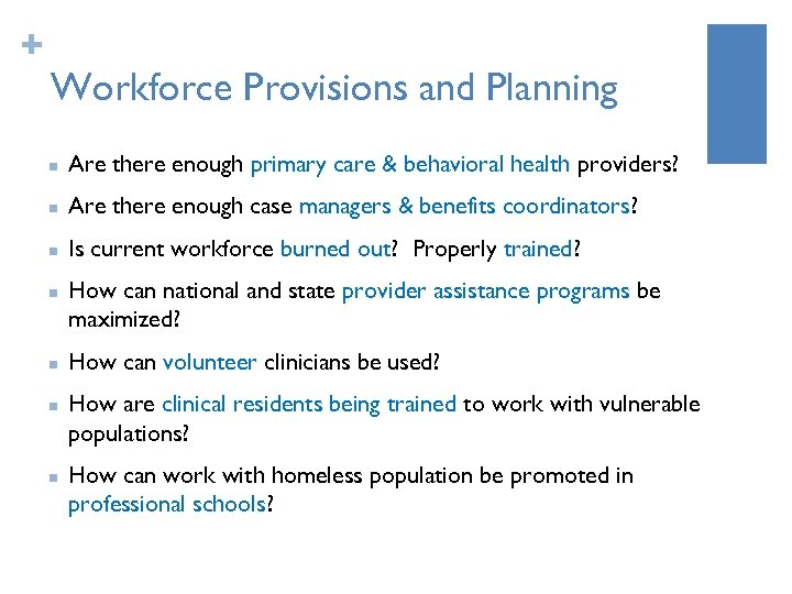+ Workforce Provisions and Planning n Are there enough primary care & behavioral health