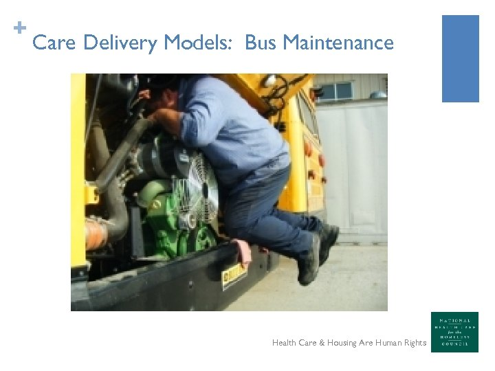 + Care Delivery Models: Bus Maintenance Health Care & Housing Are Human Rights