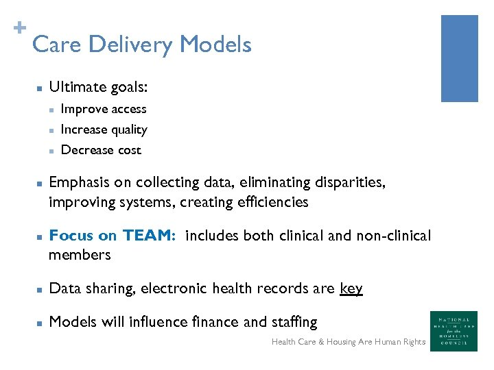 + Care Delivery Models n Ultimate goals: n n n Improve access Increase quality