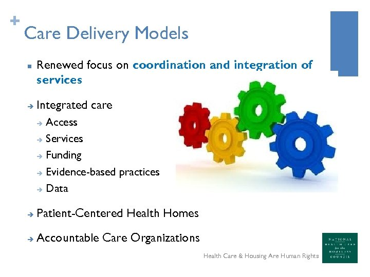 + Care Delivery Models n è Renewed focus on coordination and integration of services