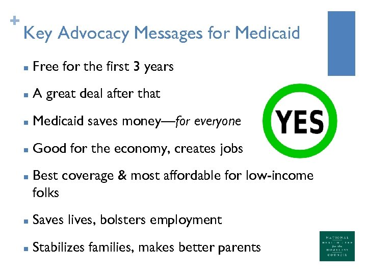 + Key Advocacy Messages for Medicaid n Free for the first 3 years n