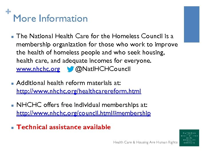+ More Information n n The National Health Care for the Homeless Council is