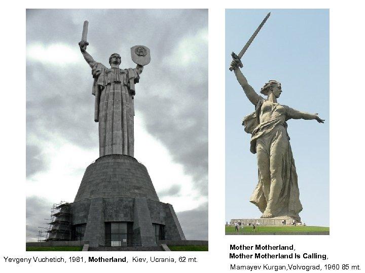 Motherland, Yevgeny Vuchetich, 1981, Motherland, Kiev, Ucrania, 62 mt. Motherland Is Calling, Mamayev