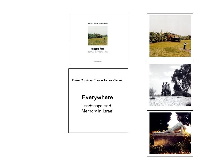 Drora Dominey France Lebee-Nadav Everywhere Landscape and Memory in Israel