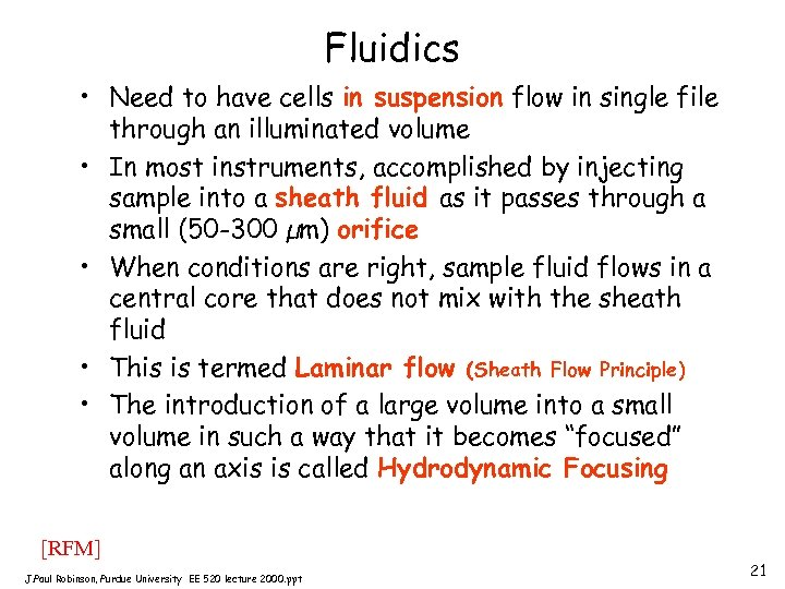 Fluidics • Need to have cells in suspension flow in single file through an