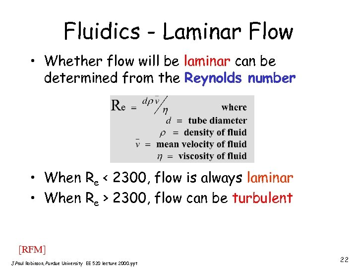 Fluidics - Laminar Flow • Whether flow will be laminar can be determined from