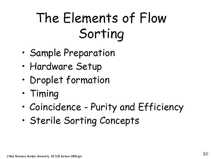 The Elements of Flow Sorting • • • Sample Preparation Hardware Setup Droplet formation