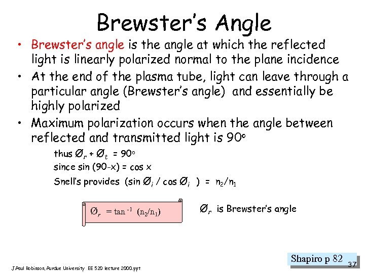 Brewster's Angle • Brewster's angle is the angle at which the reflected light is